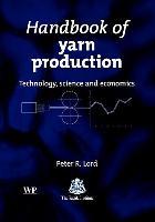 Cover-Bild zu Handbook of Yarn Production von Lord, Peter R. (Professor Emeritus, NCSU, USA) (Hrsg.)