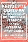 Cover-Bild zu The Pandemic Century: One Hundred Years of Panic, Hysteria, and Hubris (eBook) von Honigsbaum, Mark