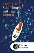 Cover-Bild zu Schiffbruch mit Tiger (eBook) von Martel, Yann