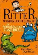 Cover-Bild zu Ritter werden leicht gemacht - Im fürchterlichen Finsterwald von French, Vivian