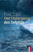 Cover-Bild zu Der Untergang des Delphin von Zopfi, Emil