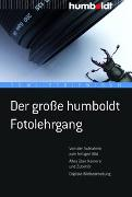 Cover-Bild zu Der grosse humboldt Fotolehrgang von Striewisch, Tom!