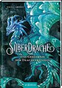 Cover-Bild zu Silberdrache - Das Geheimnis der Drachenkönigin (Silberdrache 2) von Khoury, Jessica