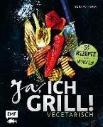 Cover-Bild zu Ja, ich grill! - Vegetarisch von Fütterer, Mora