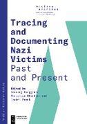 Cover-Bild zu Tracing and Documenting Nazi Victims Past and Present (eBook) von Borggräfe, Henning (Hrsg.)
