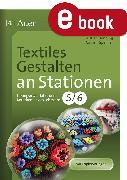 Cover-Bild zu Textiles Gestalten an Stationen Klasse 5-6 (eBook) von Spellner, Cathrin