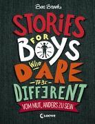 Cover-Bild zu Stories for Boys who dare to be different - Vom Mut, anders zu sein von Brooks, Ben
