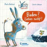 Cover-Bild zu Der kleine Esel Liebernicht - Baden? Lieber nicht! von Baltscheit, Martin
