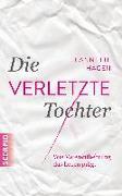 Cover-Bild zu Die verletzte Tochter von Hagen, Jeannette