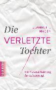 Cover-Bild zu Die verletzte Tochter (eBook) von Hagen, Jeannette
