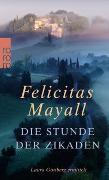 Cover-Bild zu Die Stunde der Zikaden von Mayall, Felicitas