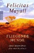 Cover-Bild zu Fliegende Hunde von Mayall, Felicitas