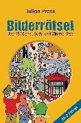 Cover-Bild zu Press, Julian: Bilderrätsel. Über 150 Rätsel für Kinder ab 8 Jahren. Labyrinthe, Suchbilder, Wimmelbilder, Finde-den-Fehler-Rätsel u.v.m
