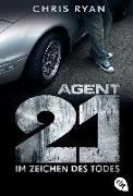 Cover-Bild zu Agent 21 - Im Zeichen des Todes von Ryan, Chris