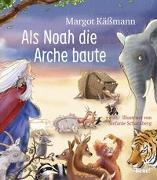 Cover-Bild zu Als Noah die Arche baute - ein Bilderbuch für Kinder ab 5 Jahren von Käßmann, Margot