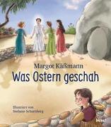 Cover-Bild zu Was Ostern geschah - ein Bilderbuch für Kinder ab 5 Jahren von Käßmann, Margot