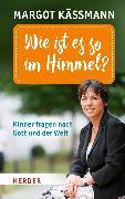 Cover-Bild zu Wie ist es so im Himmel? (eBook) von Käßmann, Margot