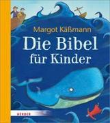 Cover-Bild zu Die Bibel für Kinder von Käßmann, Margot