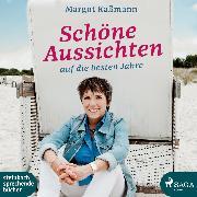 Cover-Bild zu Schöne Aussichten auf die besten Jahre (Ungekürzt) (Audio Download) von Käßmann, Margot