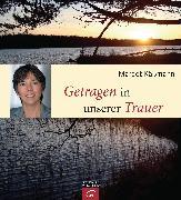 Cover-Bild zu Getragen in unserer Trauer (eBook) von Käßmann, Margot