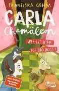 Cover-Bild zu Carla Chamäleon: Wer ist hier der Big Boss? von Gehm, Franziska