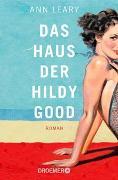 Cover-Bild zu Das Haus der Hildy Good von Leary, Ann