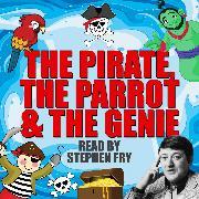 Cover-Bild zu The Pirate, The Parrot & The Genie (Audio Download) von Firth, Tim