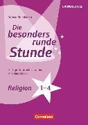 Cover-Bild zu Die besonders runde Stunde - Grundschule. Religion - Klasse 1-4 von Blumhagen, Doreen