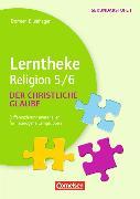 Cover-Bild zu Lerntheke Religion 5./6. Schuljahr. Der christliche Glauben von Blumhagen, Doreen