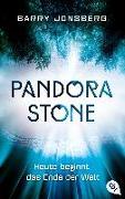 Cover-Bild zu Pandora Stone - Heute beginnt das Ende der Welt von Jonsberg, Barry