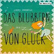 Cover-Bild zu Das Blubbern von Glück (Audio Download) von Jonsberg, Barry