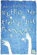 Cover-Bild zu Flieg, so hoch du kannst (eBook) von Jonsberg, Barry
