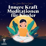 Cover-Bild zu Innere Kraft Meditationen für Kinder (Audio Download) von Seiler, Laura Malina