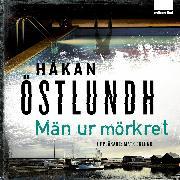 Cover-Bild zu Män ur mörkret (Audio Download) von Östlundh, Håkan