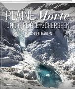 Cover-Bild zu Plaine Morte und ihre Gletscherseen von Hählen, Hans-Ueli