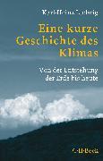 Cover-Bild zu Eine kurze Geschichte des Klimas von Ludwig, Karl-Heinz
