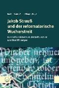 Cover-Bild zu Jakob Strauß und der reformatorische Wucherstreit (eBook) von Bauer, Joachim (Hrsg.)