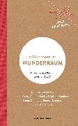 Cover-Bild zu Willkommen im Wunderraum (eBook) von Wunderraum (Hrsg.)