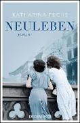 Cover-Bild zu Neuleben (eBook) von Fuchs, Katharina