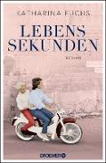 Cover-Bild zu Lebenssekunden (eBook) von Fuchs, Katharina