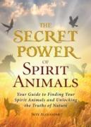 Cover-Bild zu Secret Power of Spirit Animals (eBook) von Alexander, Skye