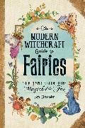Cover-Bild zu The Modern Witchcraft Guide to Fairies von Alexander, Skye