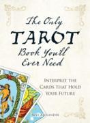 Cover-Bild zu Only Tarot Book You'll Ever Need (eBook) von Alexander, Skye