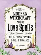 Cover-Bild zu Modern Witchcraft Book of Love Spells (eBook) von Alexander, Skye