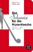 Cover-Bild zu Die Schweiz für die Hosentasche