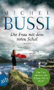 Cover-Bild zu Die Frau mit dem roten Schal von Bussi, Michel
