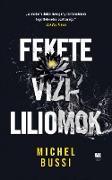 Cover-Bild zu Fekete vízililiomok (eBook) von Bussi, Michel