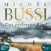 Cover-Bild zu Das verlorene Kind (Ungekürzt) (Audio Download) von Bussi, Michel
