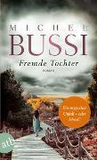 Cover-Bild zu Fremde Tochter von Bussi, Michel