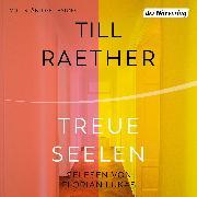 Cover-Bild zu Treue Seelen (Audio Download) von Raether, Till